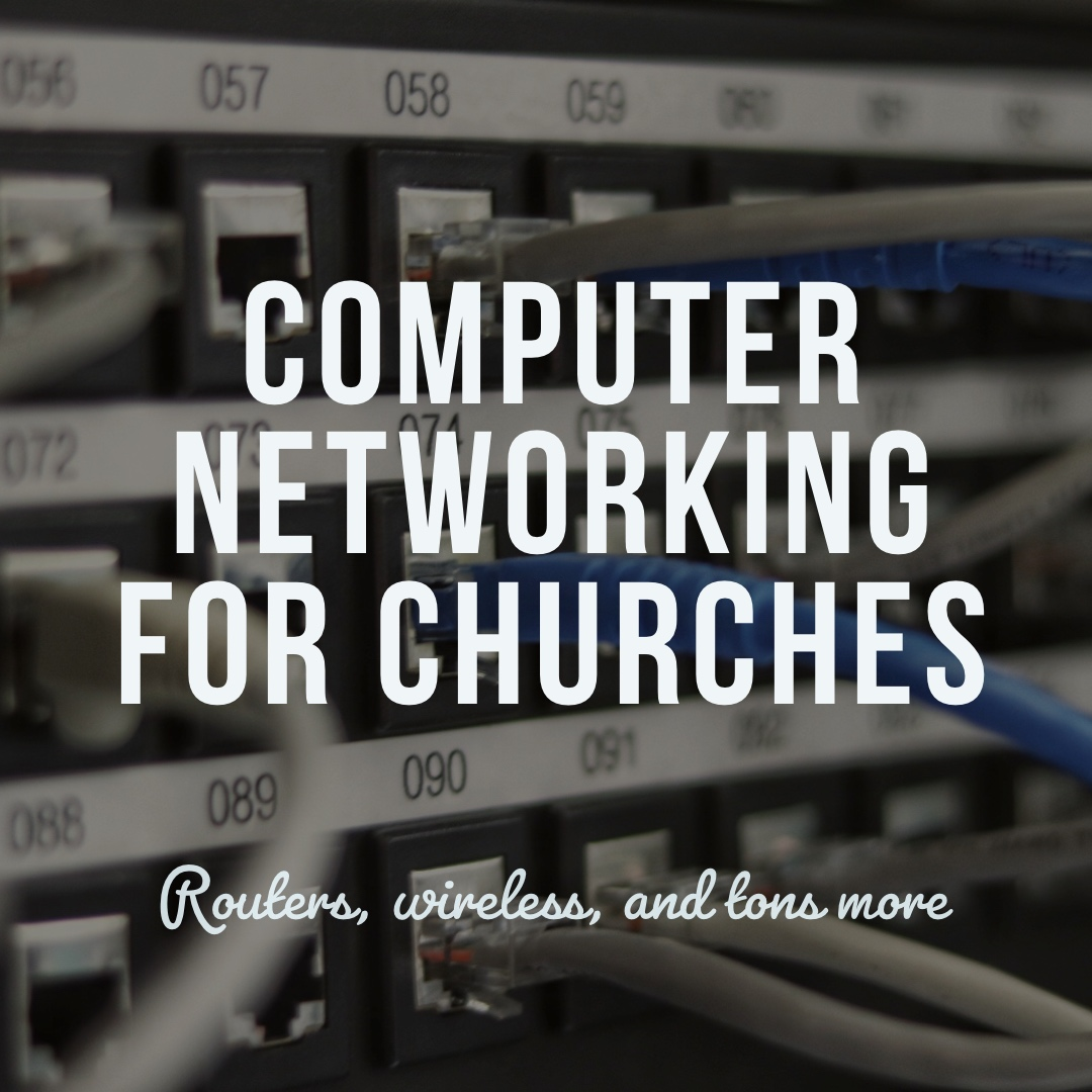 Computer Networking for Churches 101: Routers, Wireless and
